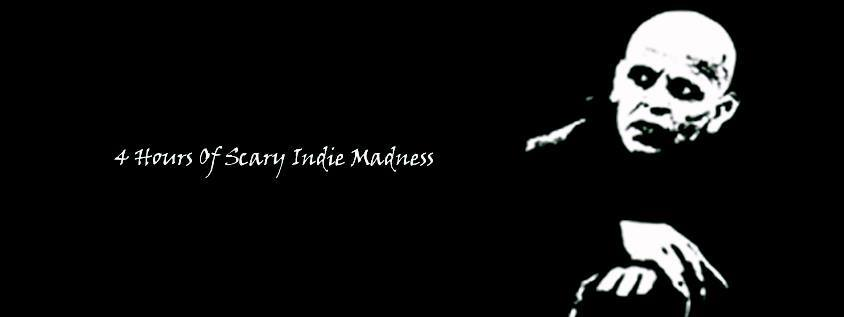 4 Hours Of Scary Indie Madness