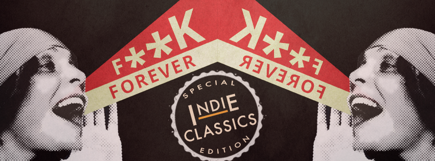 F**K FOREVER Indie Classics