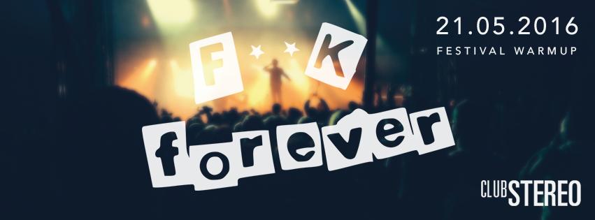 F**K FOREVER || Festival WarmUp