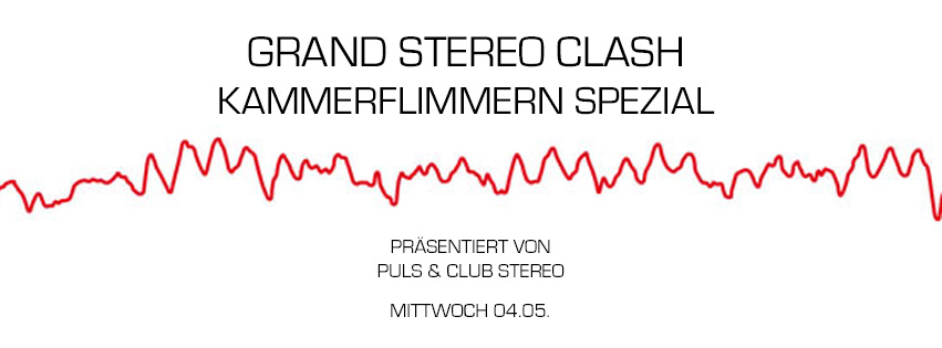 Grand Stereo Clash | Kammerflimmern Spezial