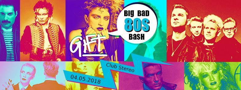 Gift – The Big Bad 80s Bash
