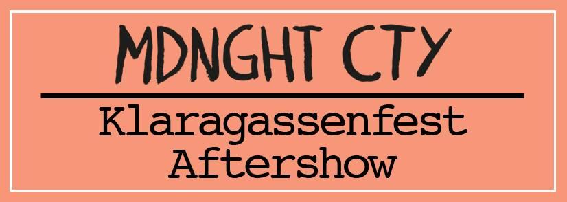 Mdnght Cty | Klaragassenfest Aftershow