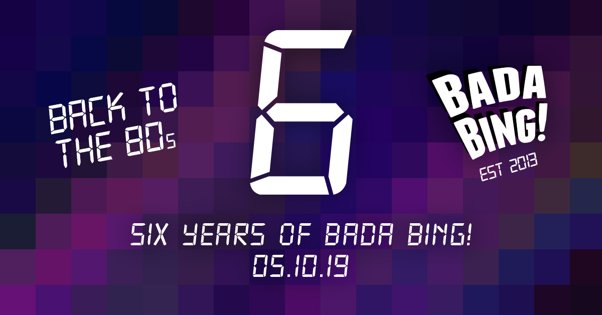 6 Years of Bada Bing!